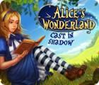 เกมส์ Alice's Wonderland: Cast In Shadow