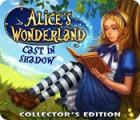 เกมส์ Alice's Wonderland: Cast In Shadow Collector's Edition