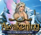 เกมส์ Awakening: The Goblin Kingdom