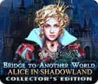 เกมส์ Bridge to Another World: Alice in Shadowland Collector's Edition