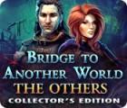 เกมส์ Bridge to Another World: The Others Collector's Edition