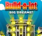 เกมส์ Build-a-Lot: Big Dreams