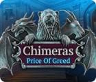 เกมส์ Chimeras: Price of Greed