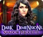 เกมส์ Dark Dimensions: Shadow Pirouette