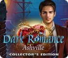 เกมส์ Dark Romance: Ashville Collector's Edition