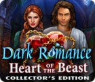เกมส์ Dark Romance: Heart of the Beast Collector's Edition