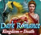 เกมส์ Dark Romance: Kingdom of Death