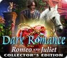 เกมส์ Dark Romance: Romeo and Juliet Collector's Edition