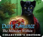 เกมส์ Dark Romance: The Monster Within Collector's Edition