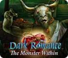 เกมส์ Dark Romance: The Monster Within