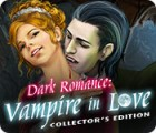 เกมส์ Dark Romance: Vampire in Love Collector's Edition