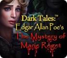 เกมส์ Dark Tales: Edgar Allan Poe's The Mystery of Marie Roget
