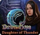 เกมส์ Dawn of Hope: Daughter of Thunder