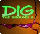 เกมส์ Dig The Ground 2