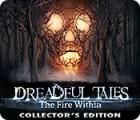 เกมส์ Dreadful Tales: The Fire Within Collector's Edition