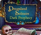 เกมส์ Dreamland Solitaire: Dark Prophecy