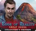 เกมส์ Edge of Reality: Great Deeds Collector's Edition