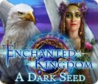เกมส์ Enchanted Kingdom: A Dark Seed