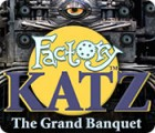 เกมส์ Factory Katz: The Grand Banquet
