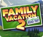 เกมส์ Family Vacation 2: Road Trip