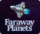 เกมส์ Faraway Planets