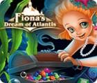 เกมส์ Fiona's Dream of Atlantis