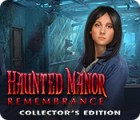 เกมส์ Haunted Manor: Remembrance Collector's Edition