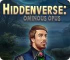 เกมส์ Hiddenverse: Ominous Opus