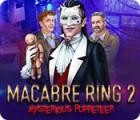 เกมส์ Macabre Ring 2: Mysterious Puppeteer