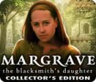 เกมส์ Margrave: The Blacksmith's Daughter Collector's Edition
