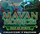 เกมส์ Mayan Prophecies: Ship of Spirits Collector's Edition