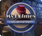 เกมส์ Ms. Holmes: Five Orange Pips
