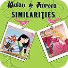 เกมส์ Mulan and Aurora. Similarities