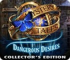 เกมส์ Mystery Tales: Dangerous Desires Collector's Edition
