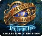 เกมส์ Mystery Tales: Eye of the Fire Collector's Edition