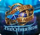 เกมส์ Mystery Tales: The Other Side