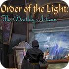 เกมส์ Order of the Light: The Deathly Artisan