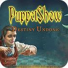 เกมส์ PuppetShow: Destiny Undone Collector's Edition