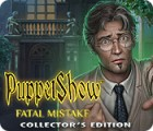 เกมส์ PuppetShow: Fatal Mistake Collector's Edition