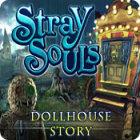 เกมส์ Stray Souls: Dollhouse Story
