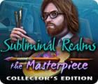 เกมส์ Subliminal Realms: The Masterpiece Collector's Edition