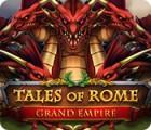 เกมส์ Tales of Rome: Grand Empire