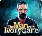 เกมส์ The Man with the Ivory Cane